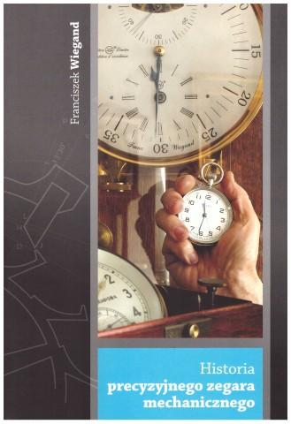 Franciszek Wiegand Historia precyzyjnego zegara